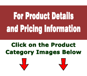 For product details and pricing information, click on the category images below.
